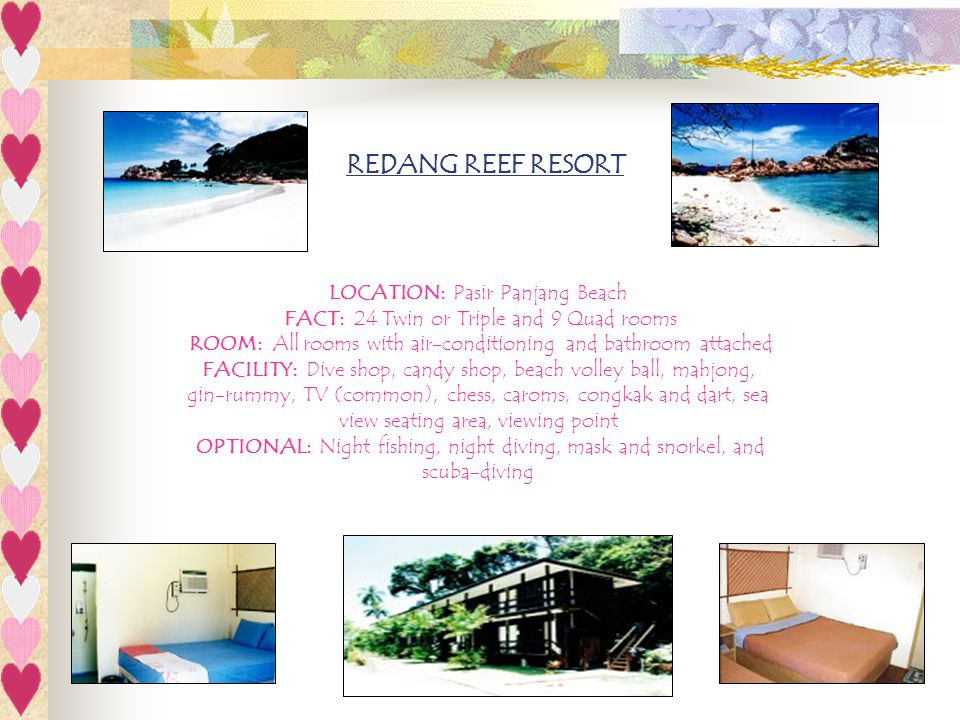 REDANG REEF RESORT LOCATION: Pasir Panjang Beach