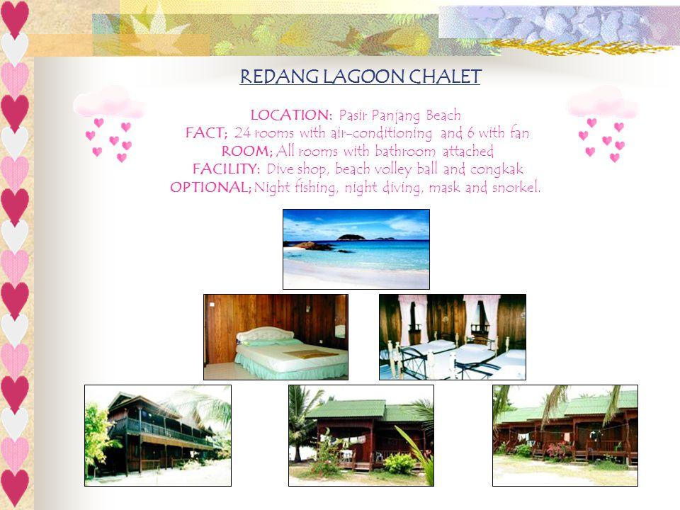 REDANG LAGOON CHALET LOCATION: Pasir Panjang Beach