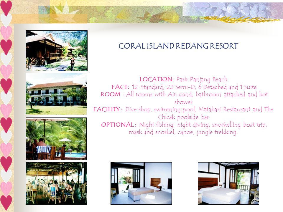 CORAL ISLAND REDANG RESORT LOCATION: Pasir Panjang Beach
