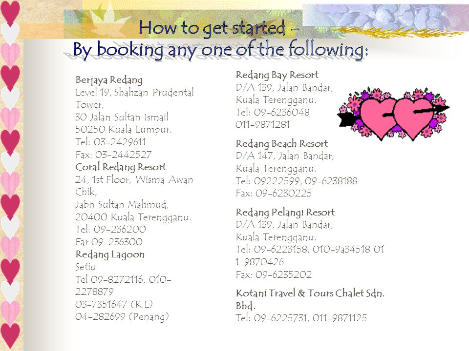 By booking any one of the following: