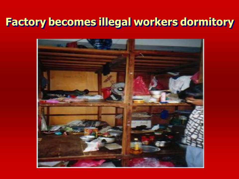 Factory becomes illegal workers dormitory