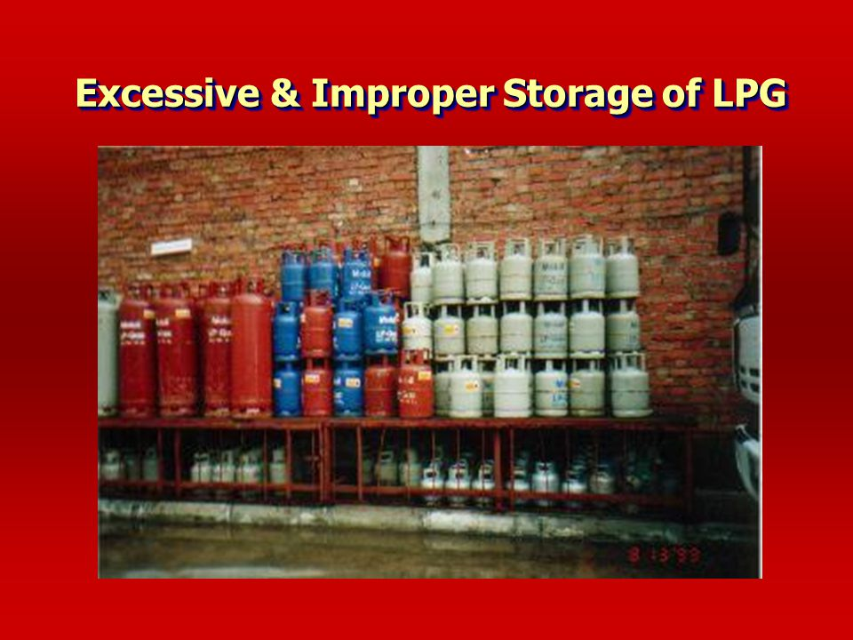 Excessive & Improper Storage of LPG