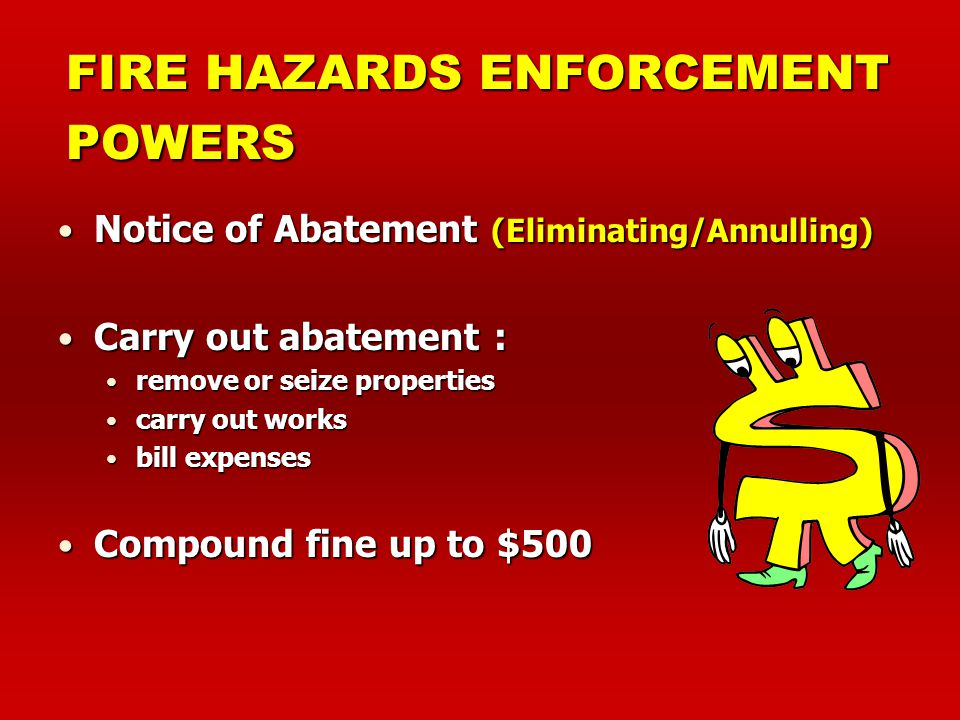 FIRE HAZARDS ENFORCEMENT POWERS