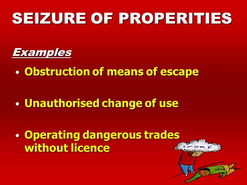 SEIZURE OF PROPERITIES Examples