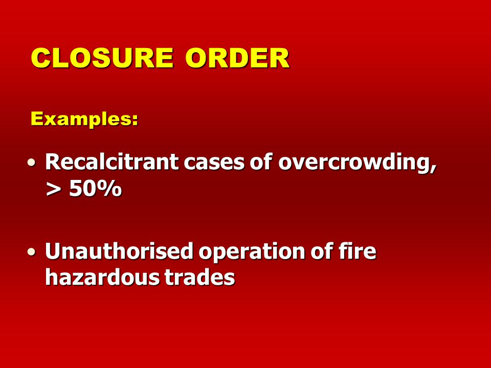 CLOSURE ORDER Examples: