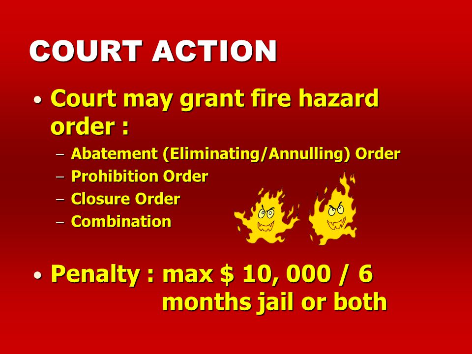 COURT ACTION Court may grant fire hazard order :