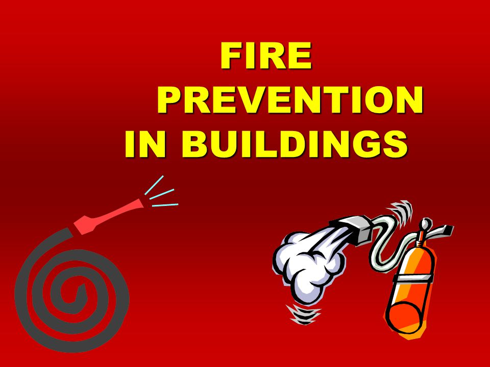 FIRE PREVENTION IN BUILDINGS