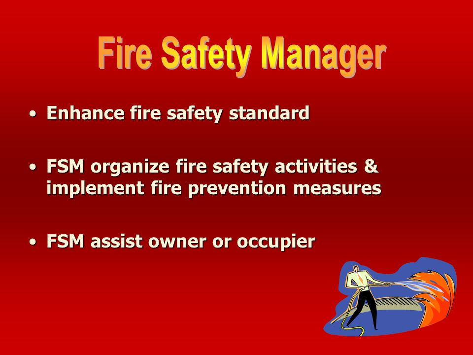 Fire Safety Manager Enhance fire safety standard