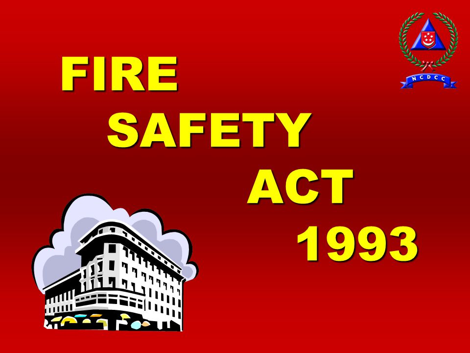 FIRE SAFETY ACT 1993