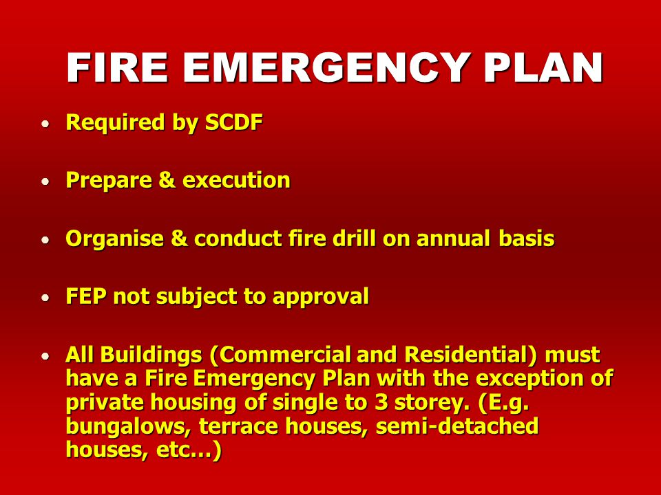 FIRE EMERGENCY PLAN Required by SCDF Prepare & execution