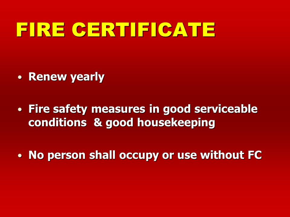 FIRE CERTIFICATE Renew yearly