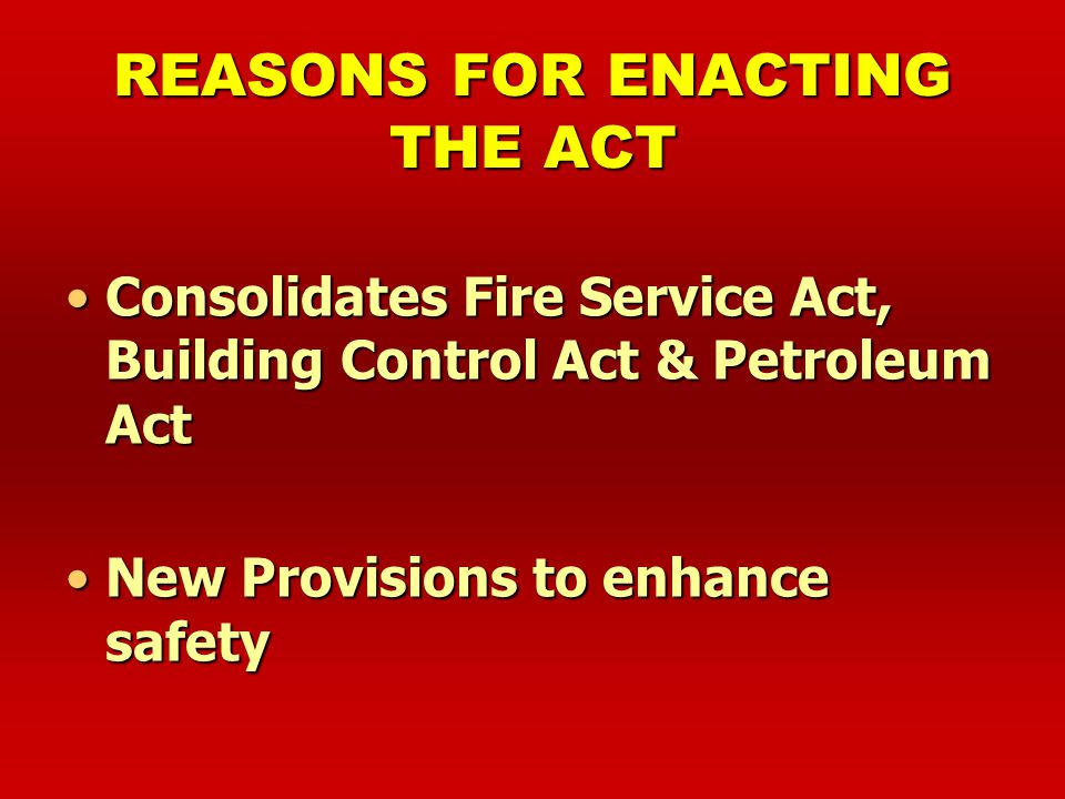 REASONS FOR ENACTING THE ACT