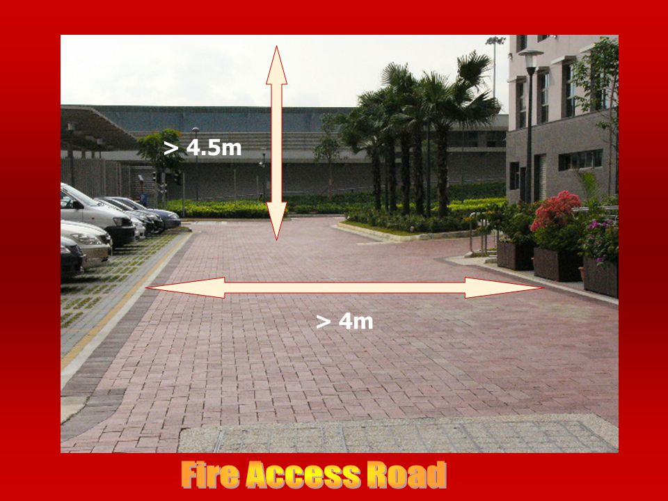 > 4.5m > 4m Fire Access Road