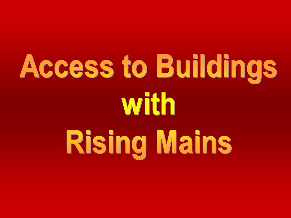 Access to Buildings with Rising Mains