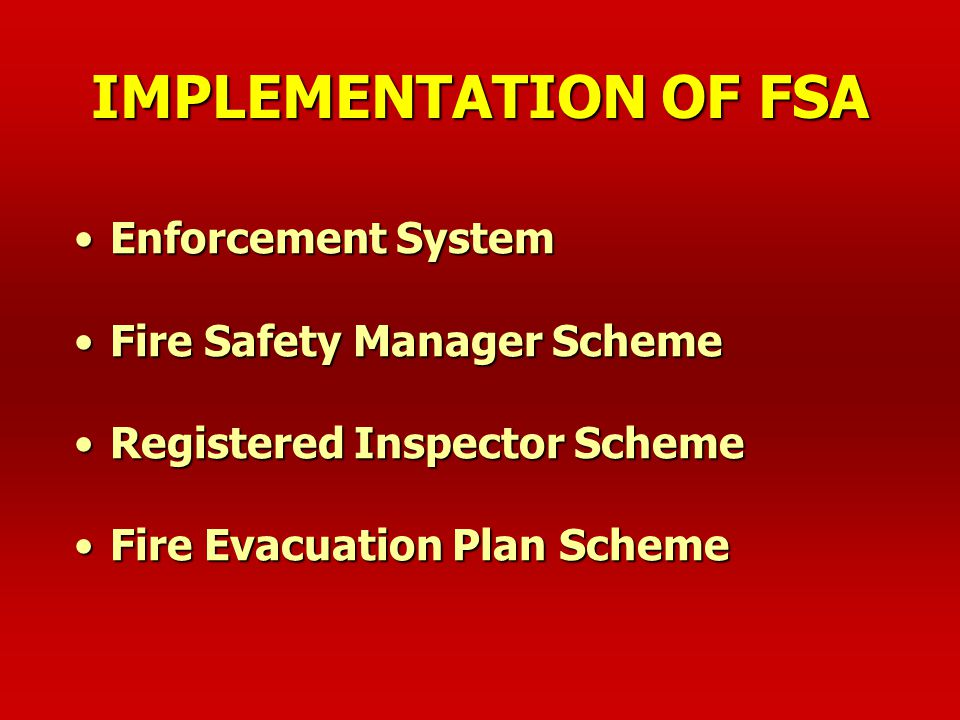 IMPLEMENTATION OF FSA Enforcement System Fire Safety Manager Scheme