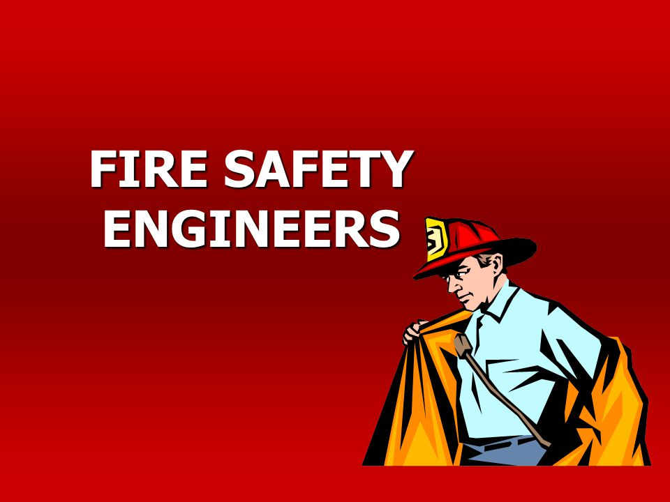 FIRE SAFETY ENGINEERS