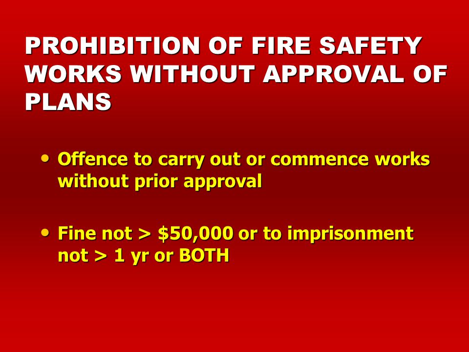 PROHIBITION OF FIRE SAFETY WORKS WITHOUT APPROVAL OF PLANS