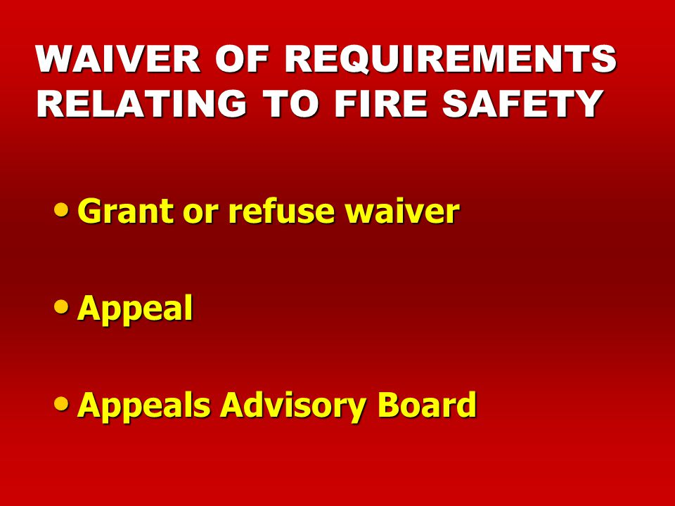 WAIVER OF REQUIREMENTS RELATING TO FIRE SAFETY