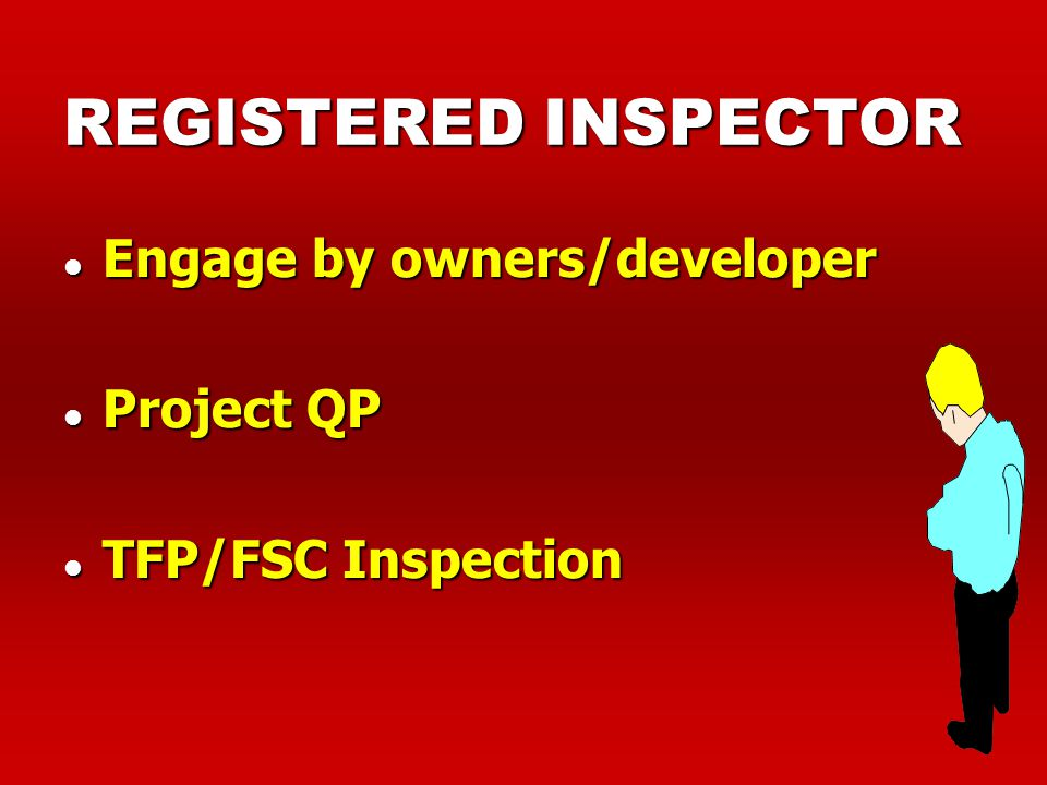REGISTERED INSPECTOR Engage by owners/developer Project QP