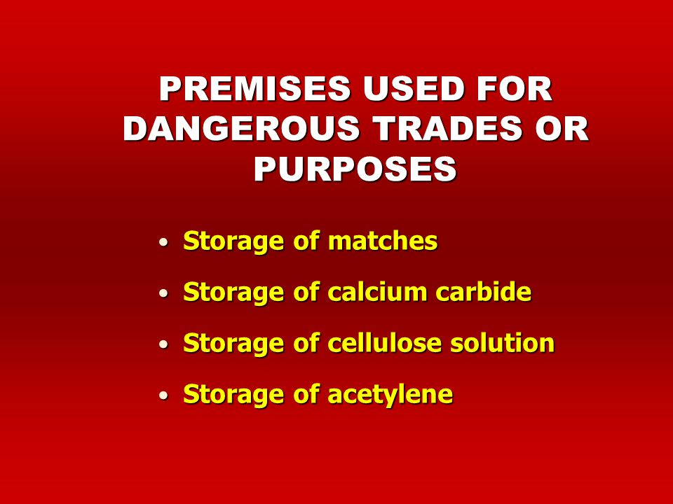 PREMISES USED FOR DANGEROUS TRADES OR PURPOSES