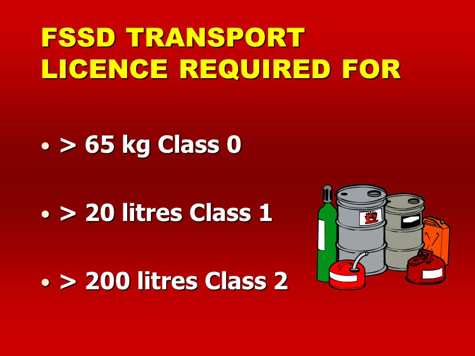 FSSD TRANSPORT LICENCE REQUIRED FOR