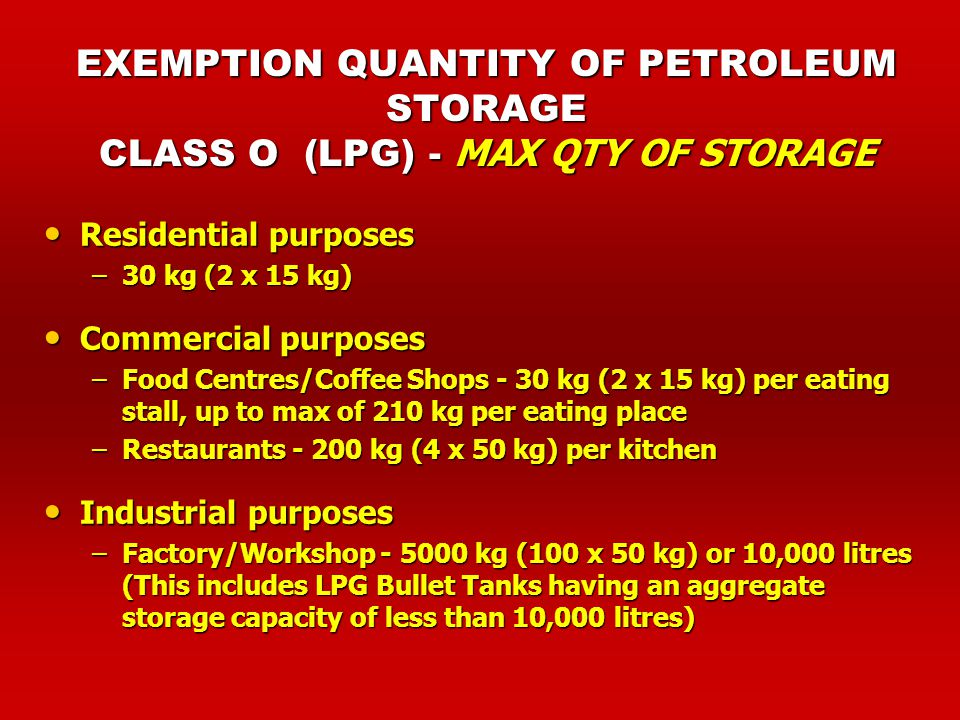 EXEMPTION QUANTITY OF PETROLEUM STORAGE CLASS O (LPG) - MAX QTY OF STORAGE