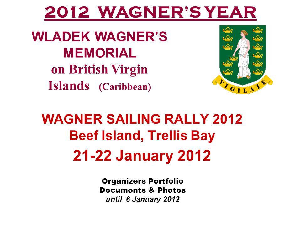 WAGNER SAILING RALLY 2012 Beef Island, Trellis Bay 21-22 January 2012