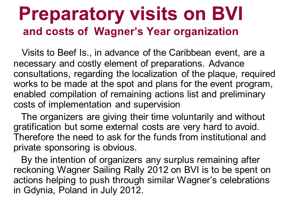 Preparatory visits on BVI and costs of Wagner's Year organization