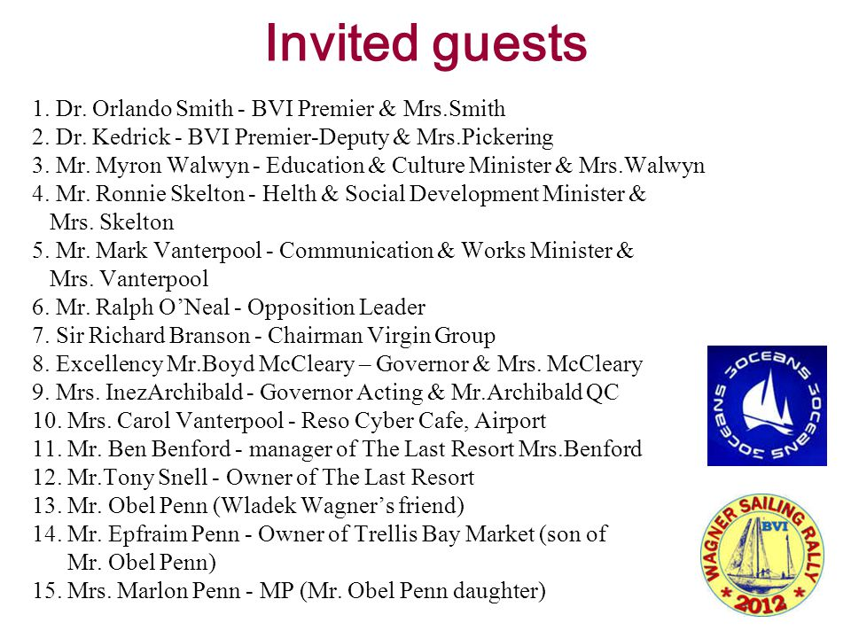 Invited guests 1. Dr. Orlando Smith - BVI Premier & Mrs.Smith