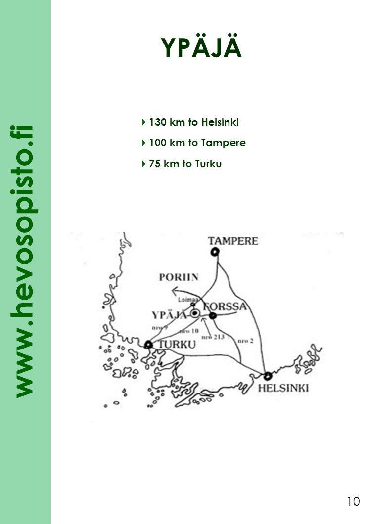 YPÄJÄ 130 km to Helsinki 100 km to Tampere 75 km to Turku