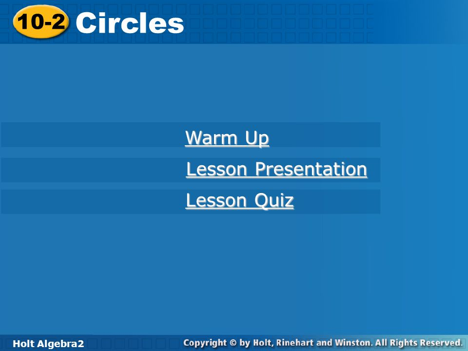 Circles 10-2 Warm Up Lesson Presentation Lesson Quiz Holt Algebra2