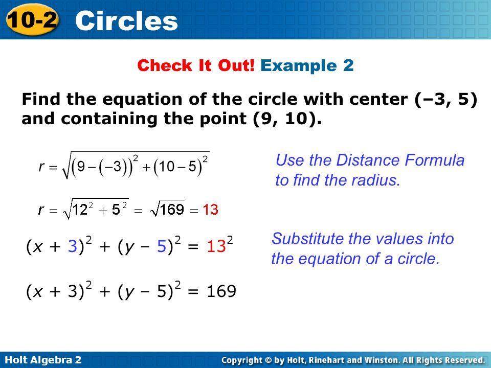 Check It Out! Example 2 Find the equation of the circle with center (–3, 5) and containing the point (9, 10).