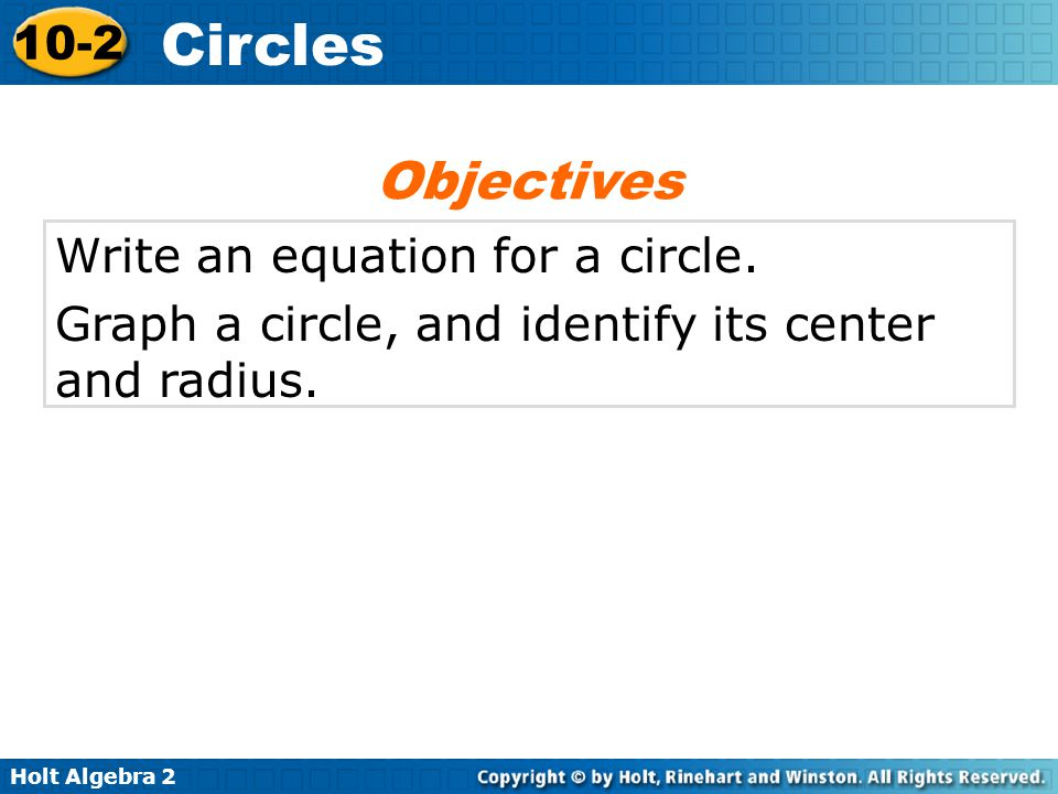 Objectives Write an equation for a circle.
