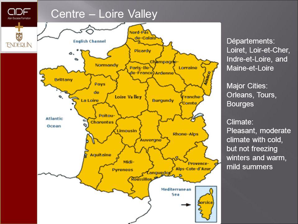 Centre – Loire Valley Départements: