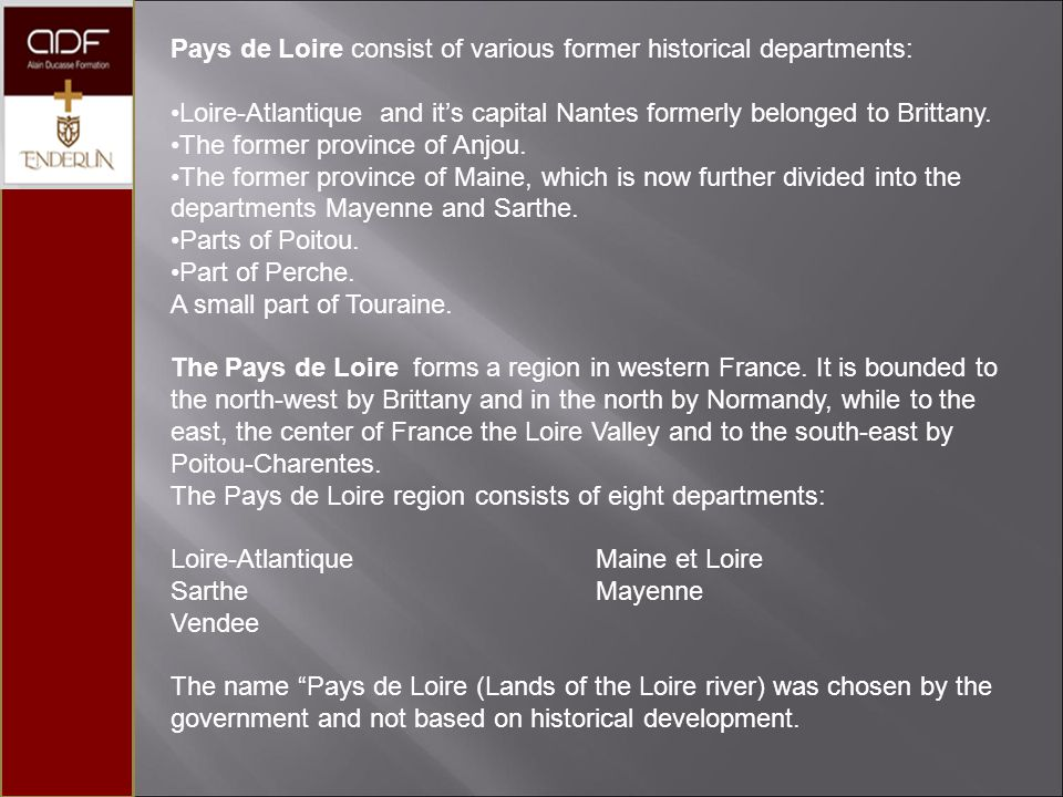 Pays de Loire consist of various former historical departments:
