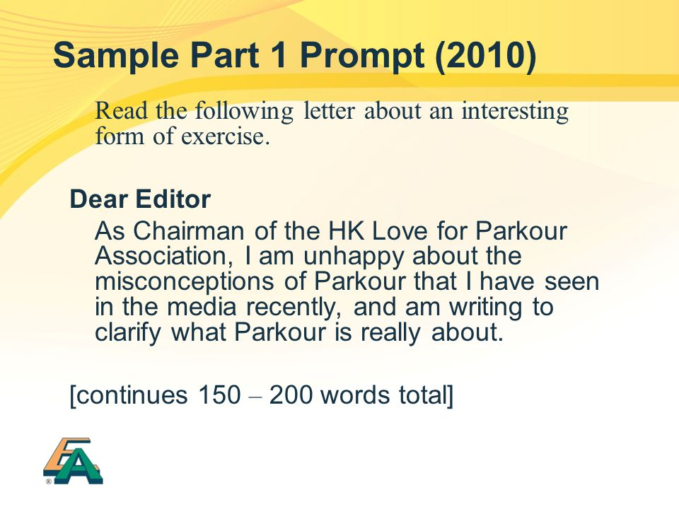 Sample Part 1 Prompt (2010) Read the following letter about an interesting form of exercise. Dear Editor.