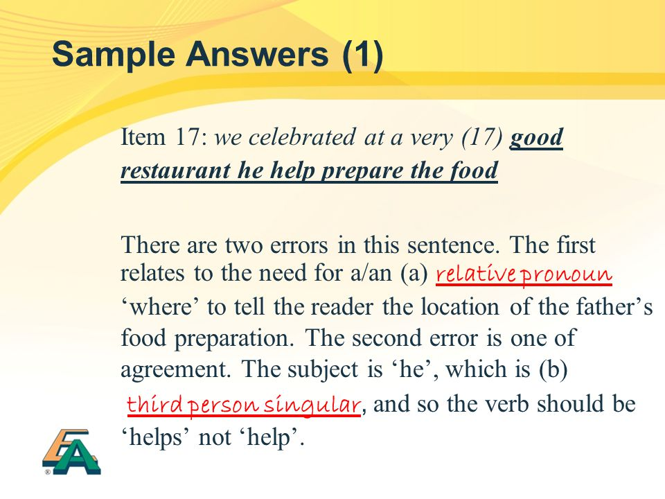 Sample Answers (1) Item 17: we celebrated at a very (17) good restaurant he help prepare the food.