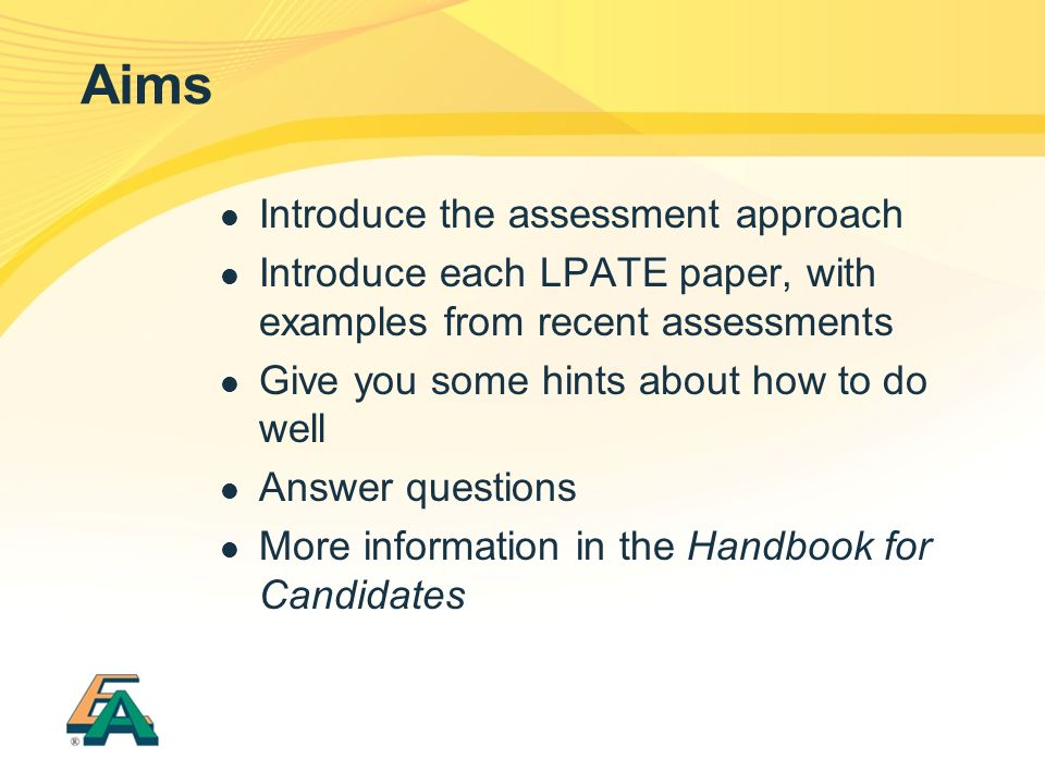 Aims Introduce the assessment approach