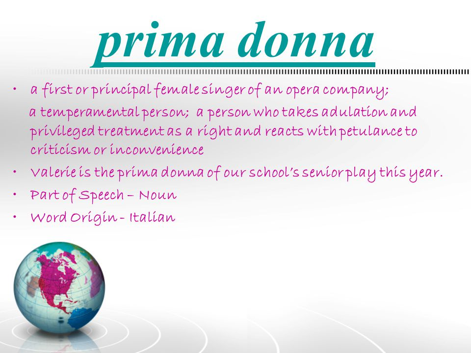 prima donna a first or principal female singer of an opera company;