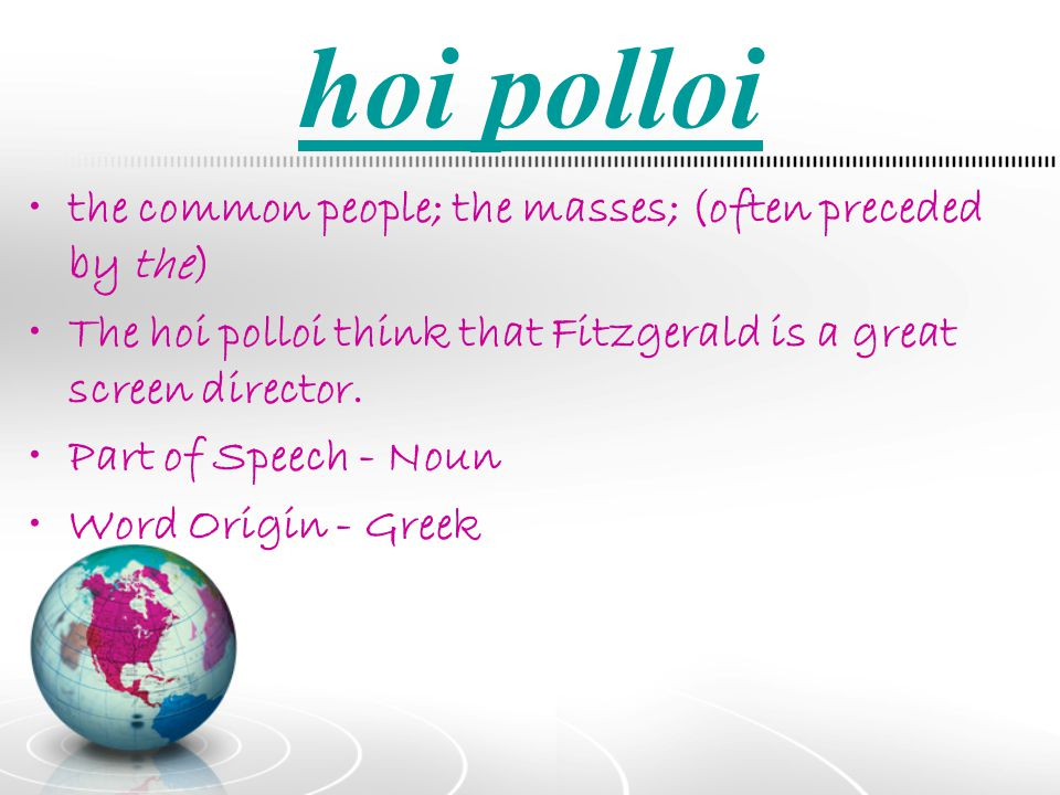 hoi polloi the common people; the masses; (often preceded by the)