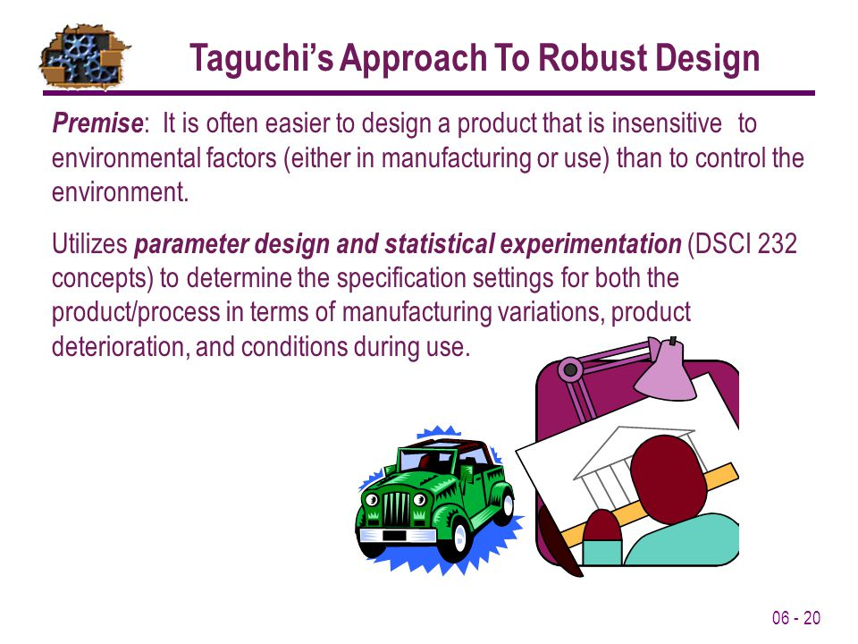 Taguchi's Approach To Robust Design
