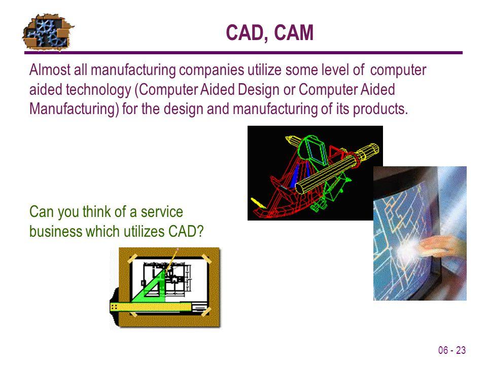 CAD, CAM