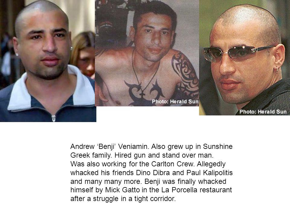 Andrew 'Benji' Veniamin. Also grew up in Sunshine Greek family