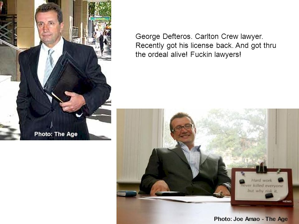 George Defteros. Carlton Crew lawyer. Recently got his license back