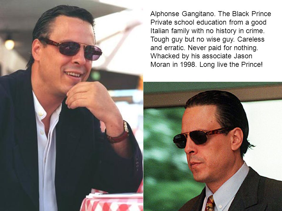 Alphonse Gangitano. The Black Prince