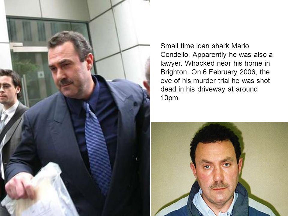 Small time loan shark Mario Condello. Apparently he was also a lawyer
