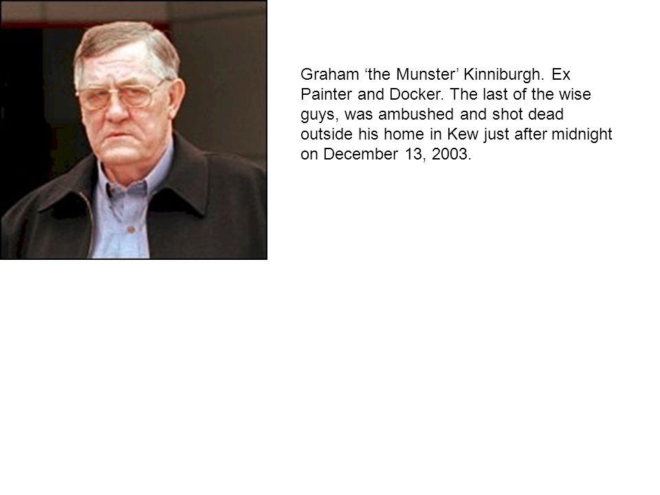 Graham 'the Munster' Kinniburgh. Ex Painter and Docker