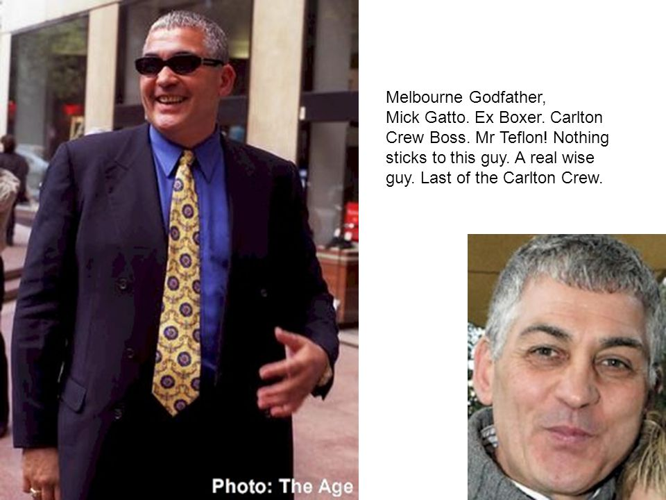 Melbourne Godfather, Mick Gatto. Ex Boxer. Carlton Crew Boss.