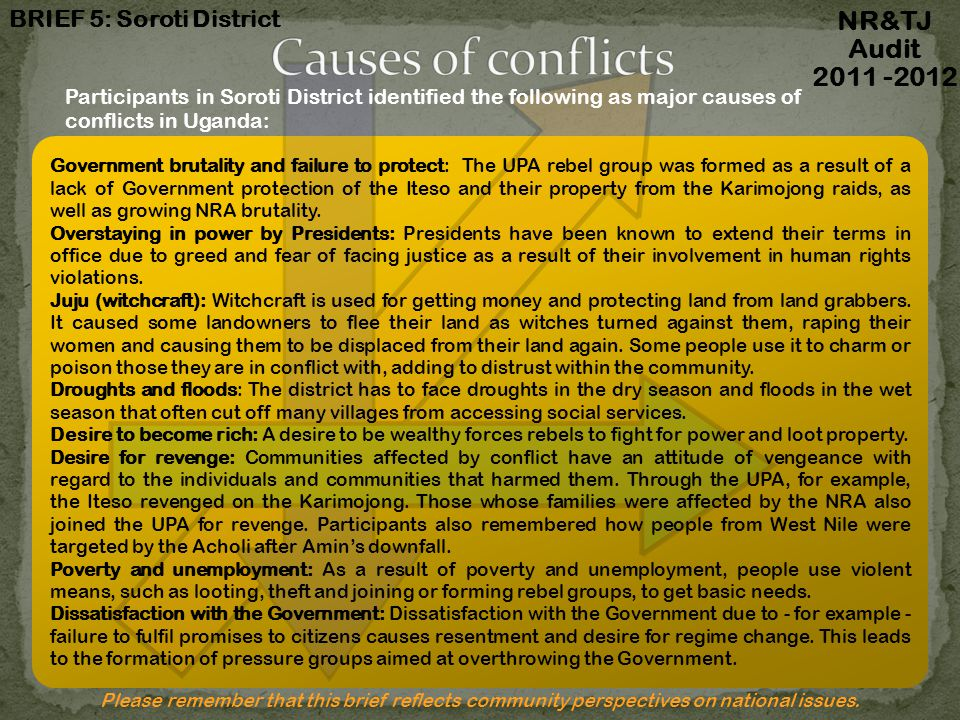 Causes of conflicts NR&TJ Audit 2011 -2012 BRIEF 5: Soroti District