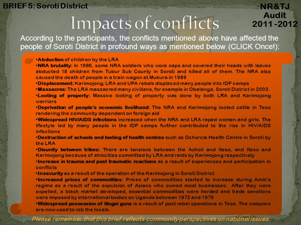 Impacts of conflicts NR&TJ Audit 2011 -2012 BRIEF 5: Soroti District